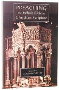 Preaching the Whole Bible as Christian Scripture Paperback