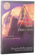 A Long Obedience in the Same Direction (20th Anniversary Edition)