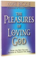 The Pleasure of Loving God