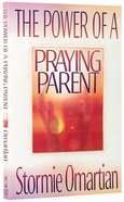 The Power of a Praying Parent Paperback