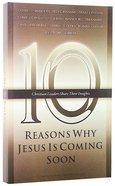 10 Reasons Why Jesus is Coming Soon Paperback
