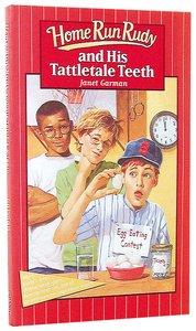 Home Run Rudy and His Tattletale Teeth (Home Run Rudy Series)