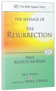 Message of the Resurrection (Bible Speaks Today Themes Series)