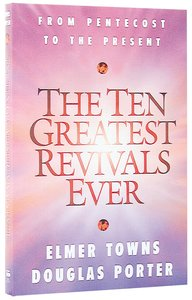 The Ten Greatest Revivals Ever