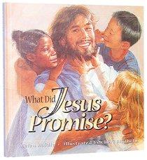 What Did Jesus Promise?