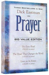 Dick Eastman on Prayer