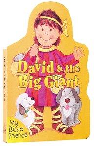 David & the Big Giant (My Bible Friends Series)
