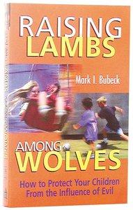 Raising Lambs Among Wolves