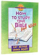 How to Study the Bible For Kids (Discover For Yourself Bible Studies Series) Paperback