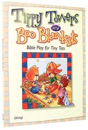 Tippy Towers & Boo Blankets: Bible Play For Tiny Tots Paperback