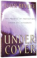 Under Cover: The Promises of Protection Under His Authority