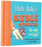 To Touch and Taste (Uncle Andy's Bible Stories Series) Hardback
