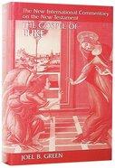 The Gospel of Luke (New International Commentary On The New Testament Series) Hardback
