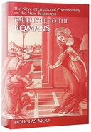 The Epistle to the Romans (New International Commentary On The New Testament Series) Hardback