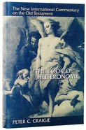 The Book of Deuteronomy (New International Commentary On The Old Testament Series) Hardback