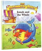 Jonah and the Whale (Beginner's Bible Series) Hardback