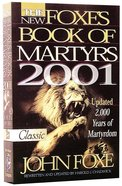The New Foxe's Book of Martyrs (2001) (Pure Gold Classics Series) Paperback
