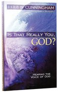 Is That Really You, God? (3rd Edition) Paperback