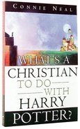 What's a Christian to Do With Harry Potter Paperback