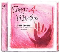 Holy Ground (#02 in Songs 4 Worship Series)
