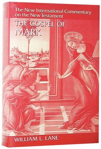 The Gospel of Mark (New International Commentary On The New Testament Series)