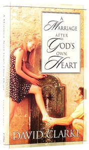 A Marriage After Gods Own Heart