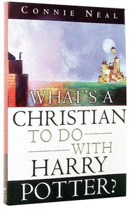 Whats a Christian to Do With Harry Potter