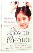 Loved By Choice (Adoption) Paperback