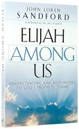 Elijah Among Us Paperback