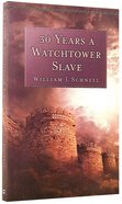 30 Years a Watchtower Slave Paperback