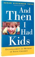 And Then I Had Kids Paperback