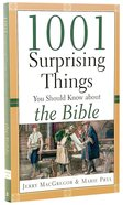 1001 Surprising Things You Should Know About the Bible Paperback