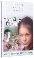 Totally Free (#02 in Laurel Shadrach Series) Paperback