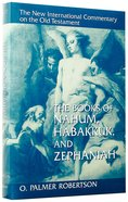 The Books of Nahum, Habbakuk and Zephaniah (New International Commentary On The Old Testament Series)