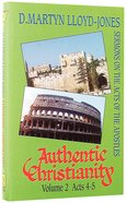 Acts 4-5 (#02 in Authentic Christianity Series) Hardback