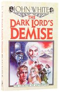 The Dark Lords Demise (#06 in Archives Of Anthropos Series)