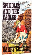 Spindles and the Eagles Paperback