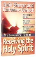 Beginner's Guide to Receiving the Holy Spirit Paperback