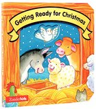 Getting Ready For Christmas (Christmas Board Books Series) Board Book