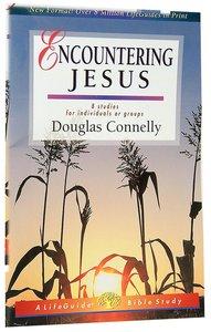 Encountering Jesus (Lifeguide Bible Study Series)