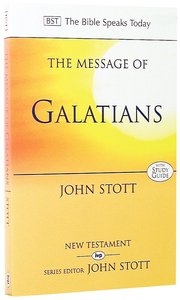 The Message of Galatians (Incl. Study Guide) (Bible Speaks Today Series)