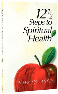 12 1/2 Steps to Spiritual Health
