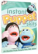 Instant Puppet Skits: 20 Stories From People Who Met Jesus Paperback