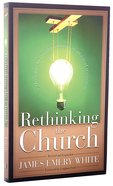 Rethinking the Church: A Challenge to Creative Redesign in An Age of Transition Paperback