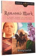 Ransom's Mark (#04 in Daughters Of The Faith Series) Paperback