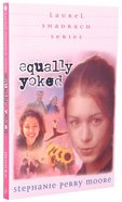 Equally Yoked (#03 in Laurel Shadrach Series) Paperback