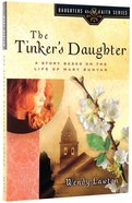 The Tinker's Daughter (#02 in Daughters Of The Faith Series) Paperback