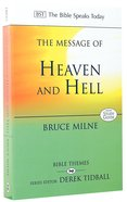 Message of Heaven and Hell: Grace and Destiny (Bible Speaks Today Themes Series) Paperback