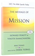 Message of Mission: The Glory of Christ in All Time and Space (Bible Speaks Today Themes Series) Paperback