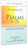 Message of Psalms 1-72, The: Songs For the People of God (Bible Speaks Today Series) Paperback